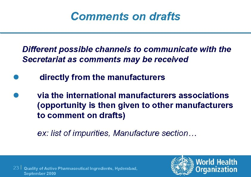 Comments on drafts Different possible channels to communicate with the Secretariat as comments may