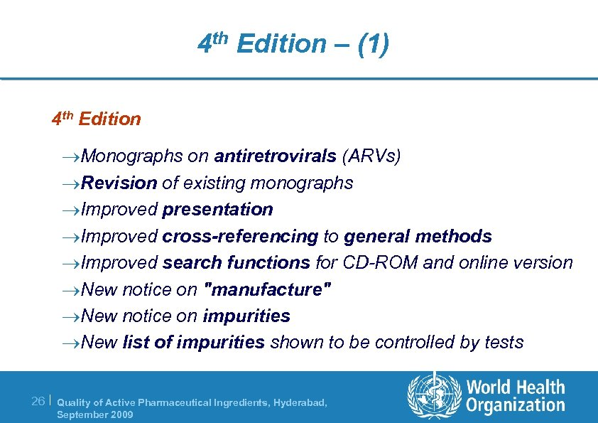 4 th Edition – (1) 4 th Edition ®Monographs on antiretrovirals (ARVs) ®Revision of