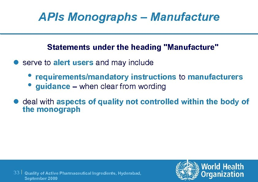 APIs Monographs – Manufacture Statements under the heading