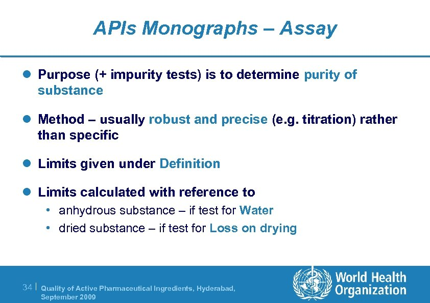 APIs Monographs – Assay l Purpose (+ impurity tests) is to determine purity of