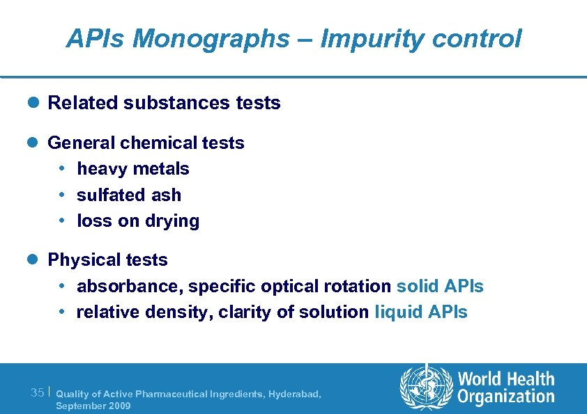 APIs Monographs – Impurity control l Related substances tests l General chemical tests •