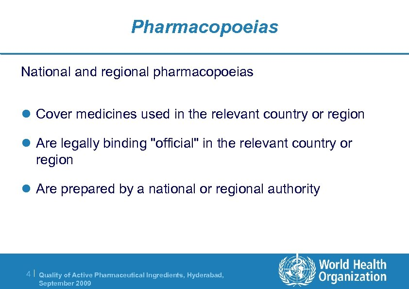 Pharmacopoeias National and regional pharmacopoeias l Cover medicines used in the relevant country or