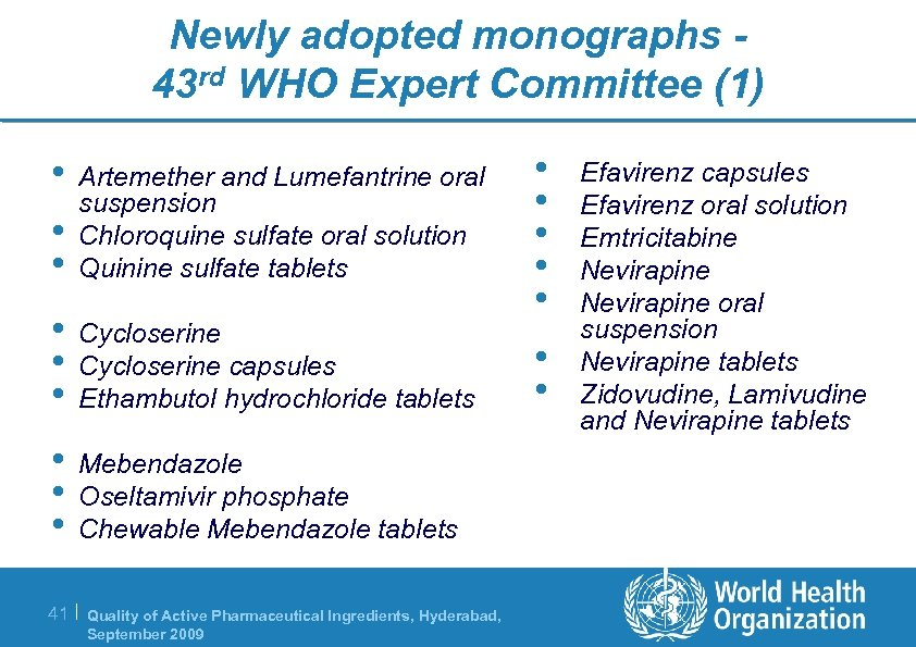 Newly adopted monographs 43 rd WHO Expert Committee (1) • • • Artemether and