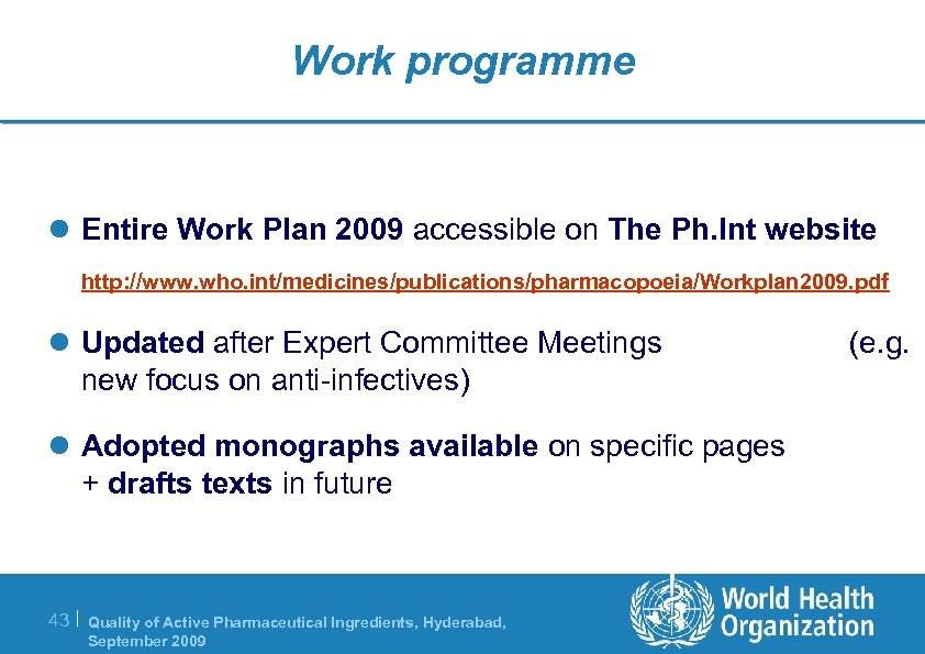 Work programme l Entire Work Plan 2009 accessible on The Ph. Int website http: