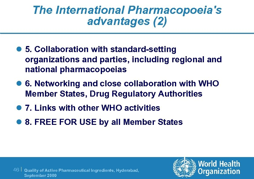 The International Pharmacopoeia's advantages (2) l 5. Collaboration with standard-setting organizations and parties, including