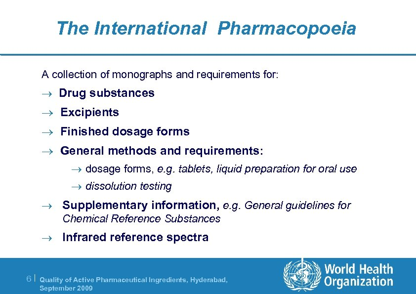 The International Pharmacopoeia A collection of monographs and requirements for: ® Drug substances ®