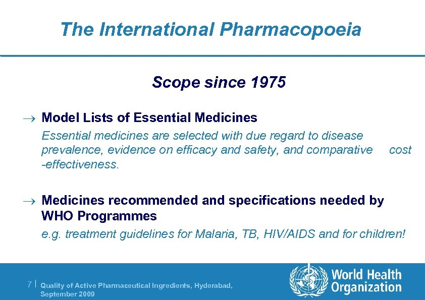 The International Pharmacopoeia Scope since 1975 ® Model Lists of Essential Medicines Essential medicines