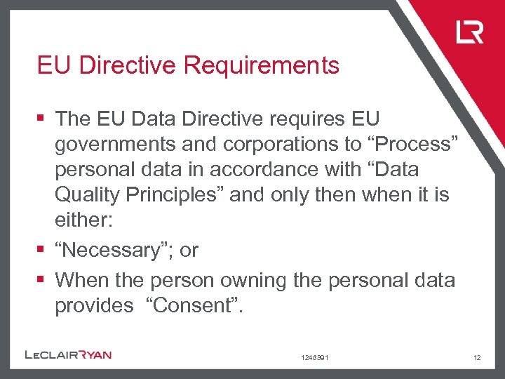 EU Directive Requirements § The EU Data Directive requires EU governments and corporations to