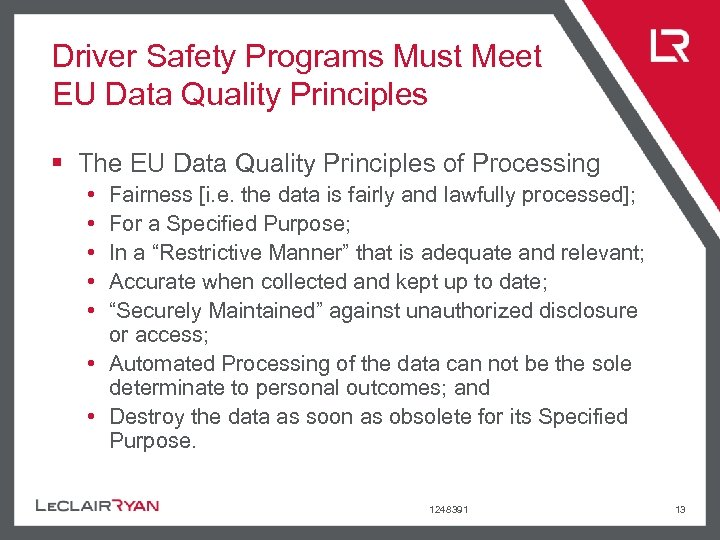 Driver Safety Programs Must Meet EU Data Quality Principles § The EU Data Quality