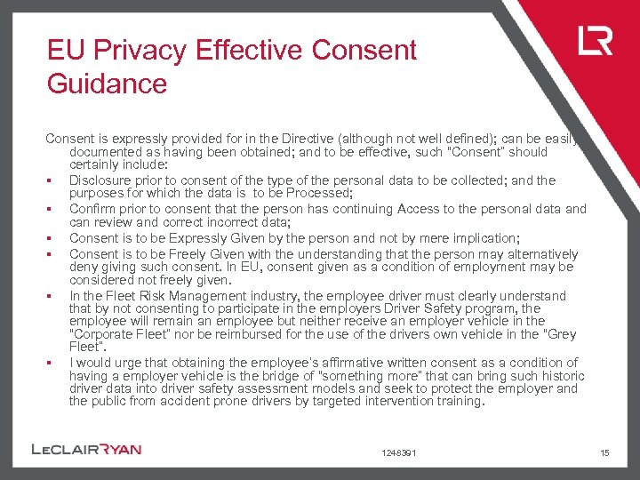 EU Privacy Effective Consent Guidance Consent is expressly provided for in the Directive (although