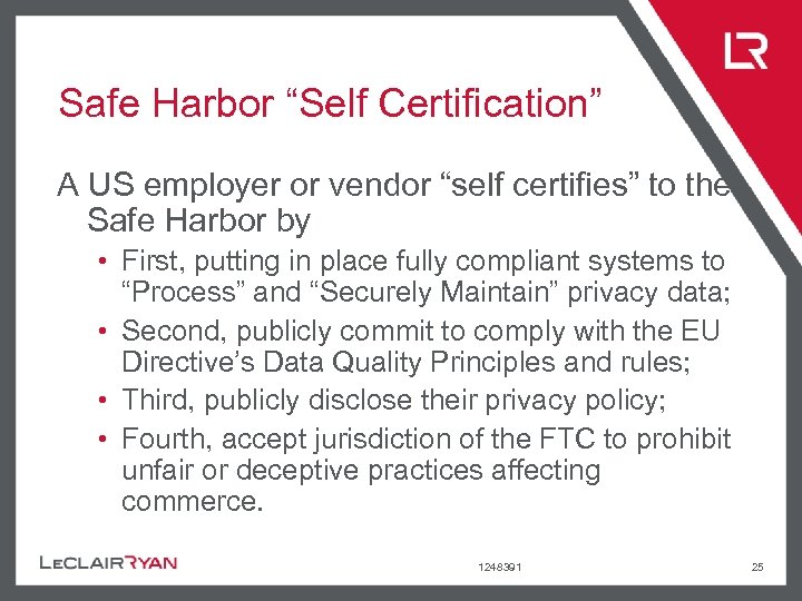 """Safe Harbor """"Self Certification"""" A US employer or vendor """"self certifies"""" to the Safe"""