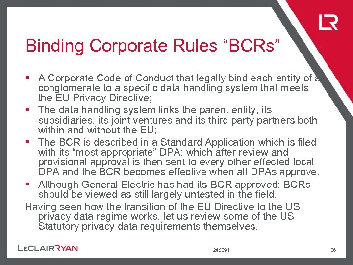 """Binding Corporate Rules """"BCRs"""" § A Corporate Code of Conduct that legally bind each"""