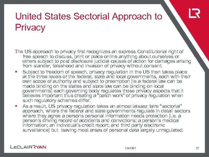 United States Sectorial Approach to Privacy The US approach to privacy first recognizes an