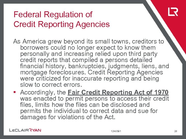 Federal Regulation of Credit Reporting Agencies As America grew beyond its small towns, creditors