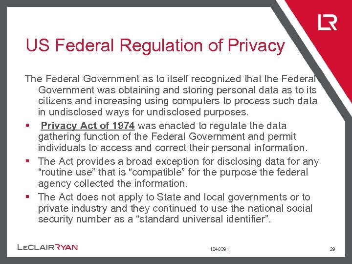 US Federal Regulation of Privacy The Federal Government as to itself recognized that the