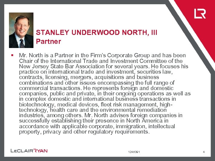 STANLEY UNDERWOOD NORTH, III Partner § Mr. North is a Partner in the Firm's