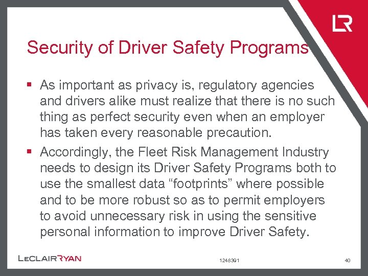Security of Driver Safety Programs § As important as privacy is, regulatory agencies and