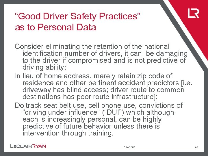 """""""Good Driver Safety Practices"""" as to Personal Data Consider eliminating the retention of the"""