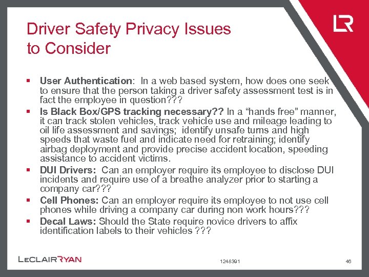 Driver Safety Privacy Issues to Consider § User Authentication: In a web based system,