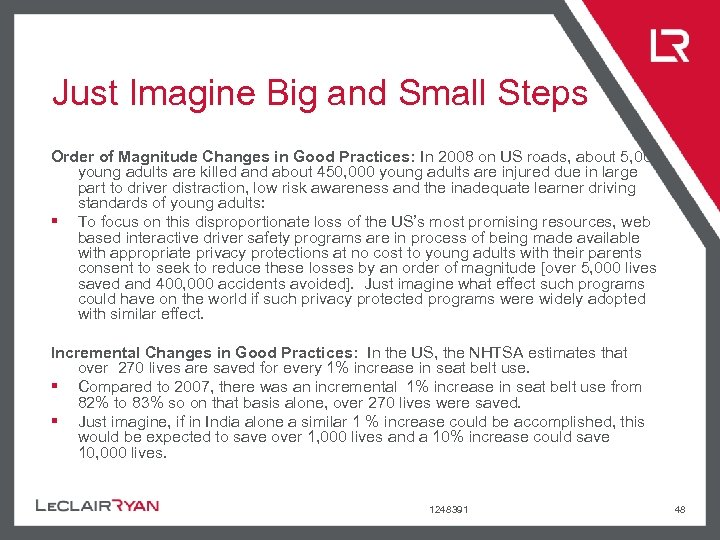 Just Imagine Big and Small Steps Order of Magnitude Changes in Good Practices: In