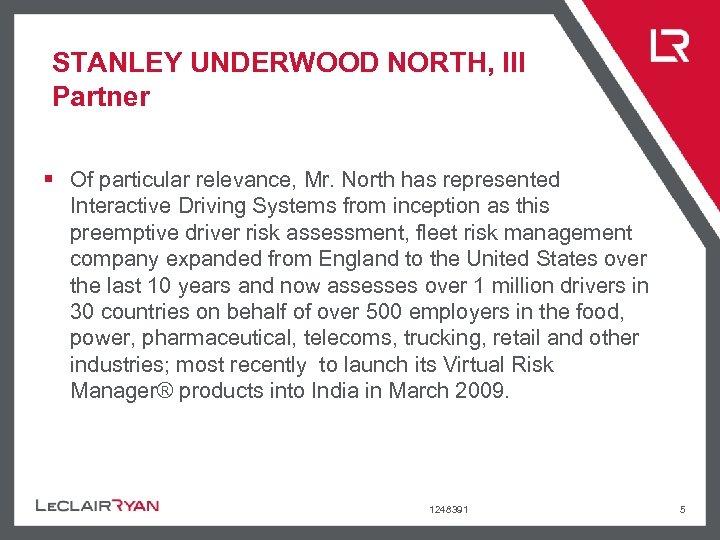 STANLEY UNDERWOOD NORTH, III Partner § Of particular relevance, Mr. North has represented Interactive