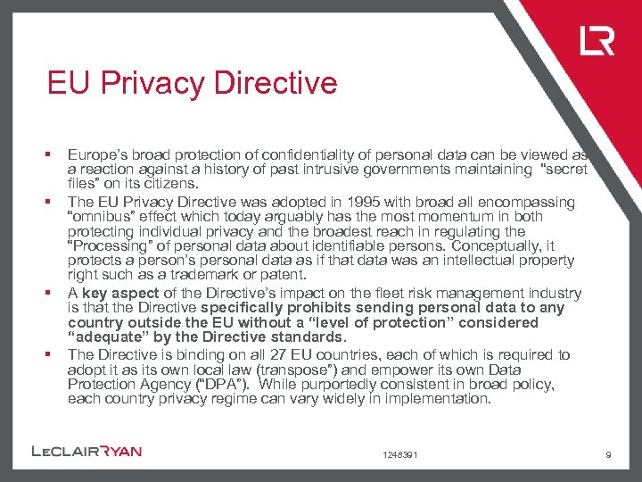 EU Privacy Directive § § Europe's broad protection of confidentiality of personal data can