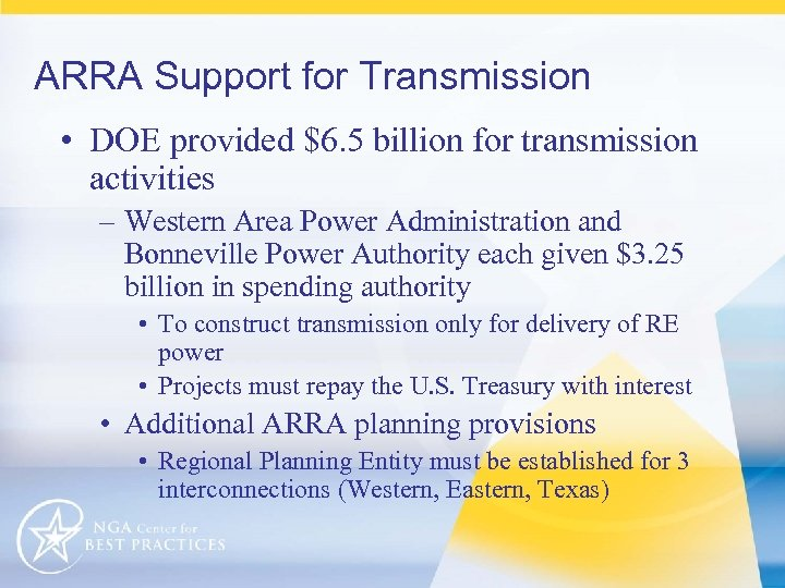ARRA Support for Transmission • DOE provided $6. 5 billion for transmission activities –