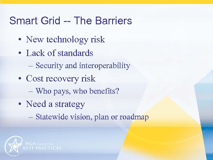 Smart Grid -- The Barriers • New technology risk • Lack of standards –