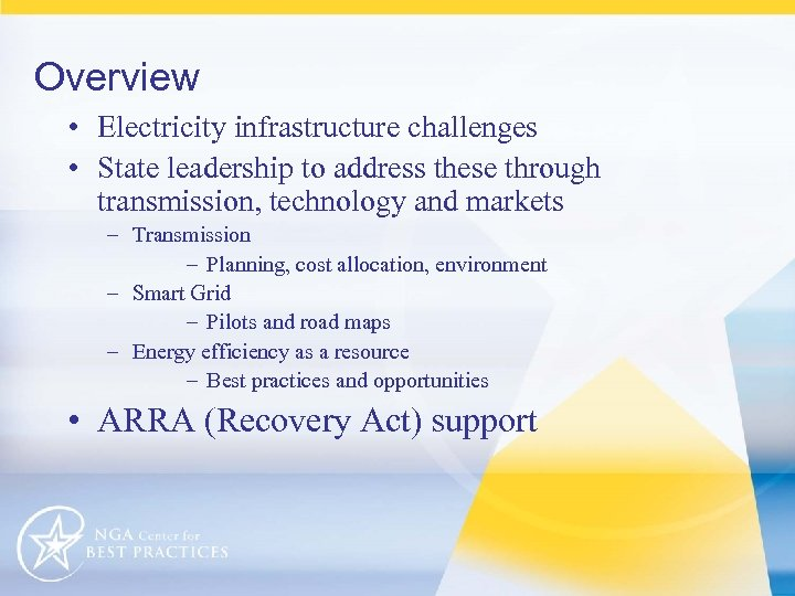 Overview • Electricity infrastructure challenges • State leadership to address these through transmission, technology