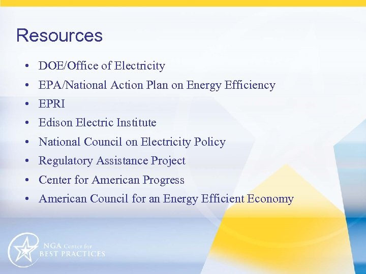 Resources • DOE/Office of Electricity • EPA/National Action Plan on Energy Efficiency • EPRI
