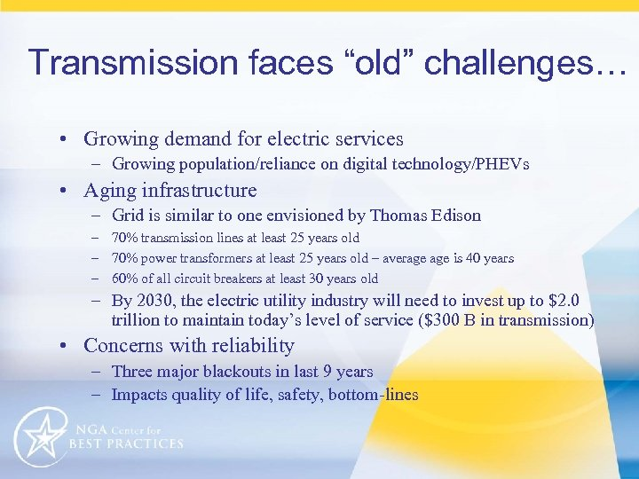 """Transmission faces """"old"""" challenges… • Growing demand for electric services – Growing population/reliance on"""
