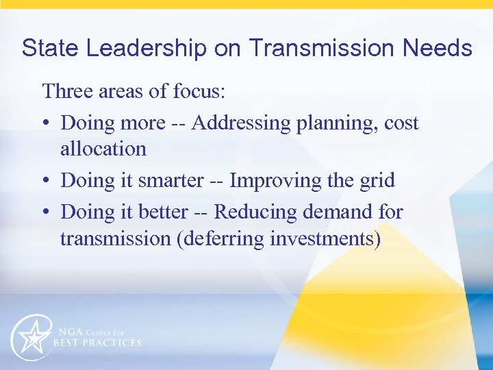 State Leadership on Transmission Needs Three areas of focus: • Doing more -- Addressing