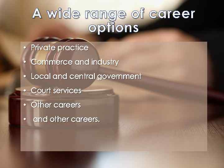A wide range of career options • Private practice • Commerce and industry •
