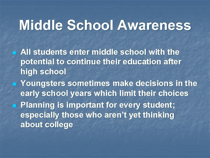 Middle School Awareness n n n All students enter middle school with the potential