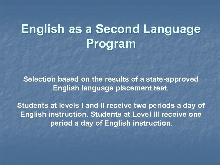 English as a Second Language Program Selection based on the results of a state-approved
