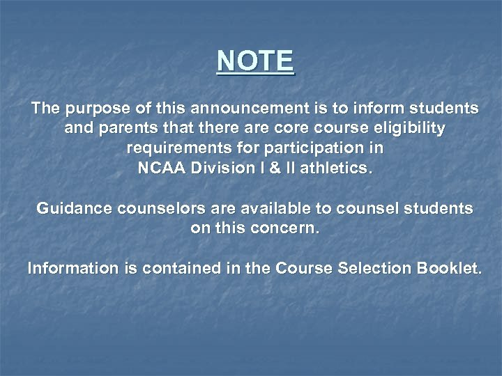 NOTE The purpose of this announcement is to inform students and parents that there