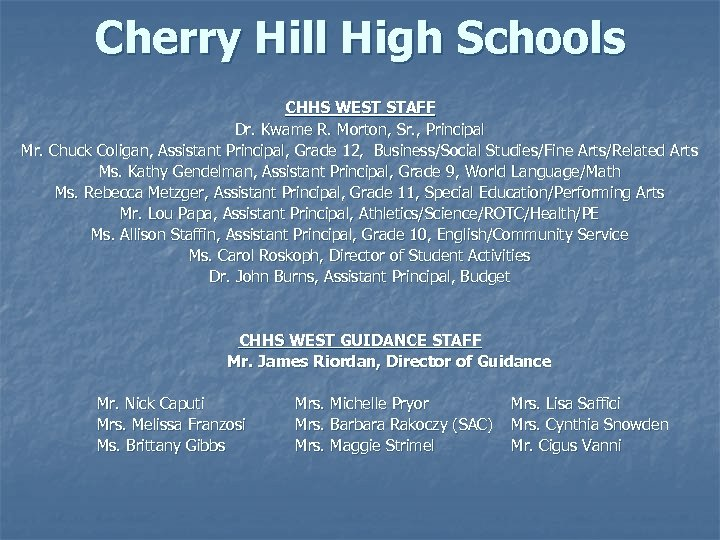 Cherry Hill High Schools CHHS WEST STAFF Dr. Kwame R. Morton, Sr. , Principal