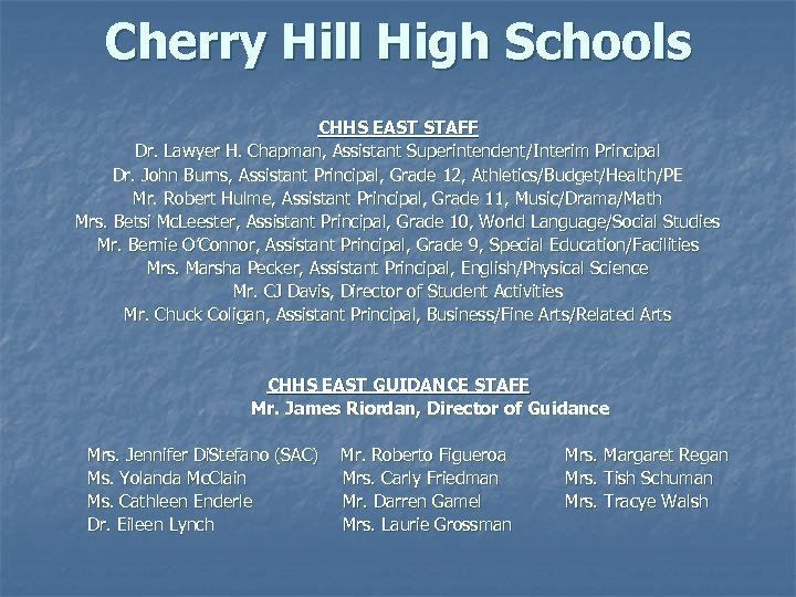 Cherry Hill High Schools CHHS EAST STAFF Dr. Lawyer H. Chapman, Assistant Superintendent/Interim Principal