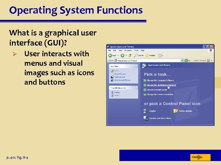 Operating System Functions What is a graphical user interface (GUI)? Ø User interacts with