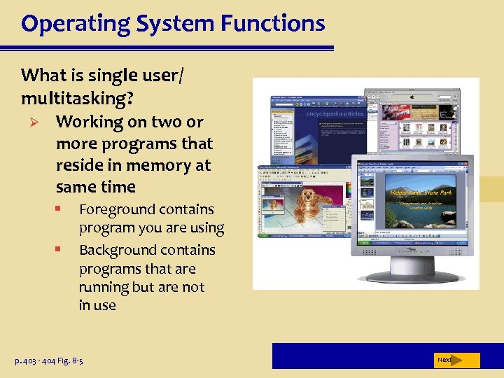Operating System Functions What is single user/ multitasking? Ø Working on two or more