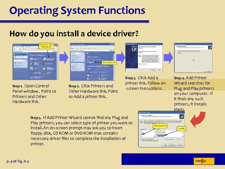 Operating System Functions How do you install a device driver? Step 3. Click Add