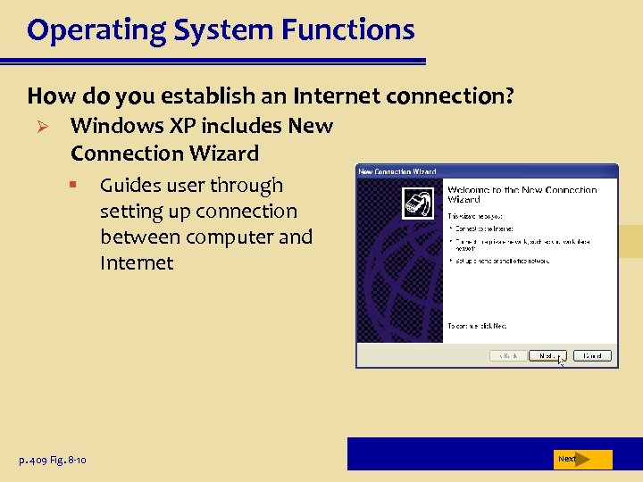 Operating System Functions How do you establish an Internet connection? Ø Windows XP includes