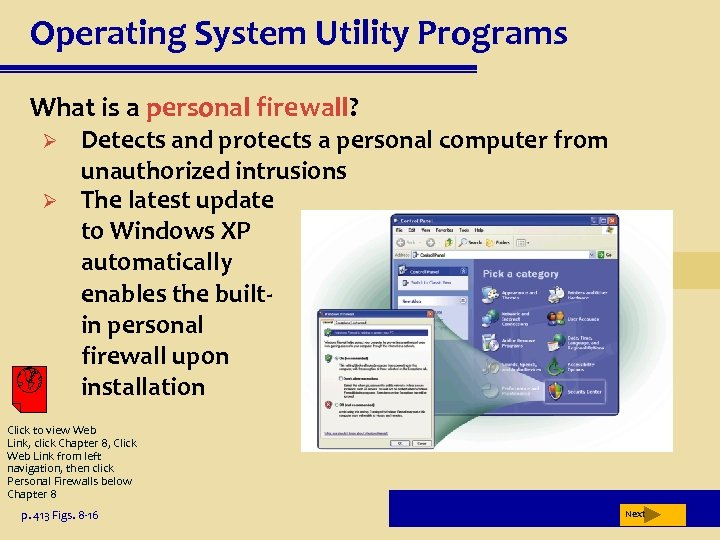 Operating System Utility Programs What is a personal firewall? Ø Ø Detects and protects