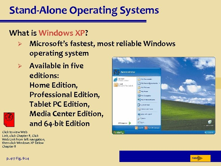 Stand-Alone Operating Systems What is Windows XP? Ø Microsoft's fastest, most reliable Windows operating