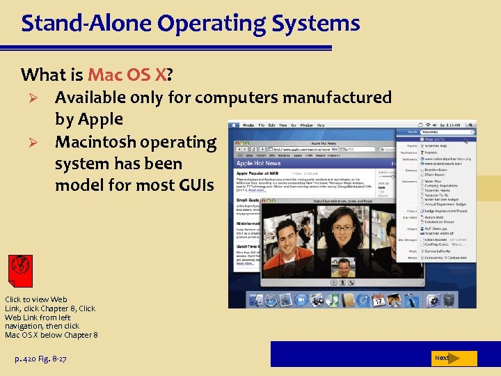 Stand-Alone Operating Systems What is Mac OS X? Ø Ø Available only for computers