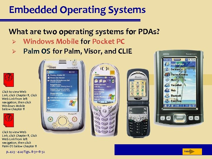 Embedded Operating Systems What are two operating systems for PDAs? Ø Ø Windows Mobile