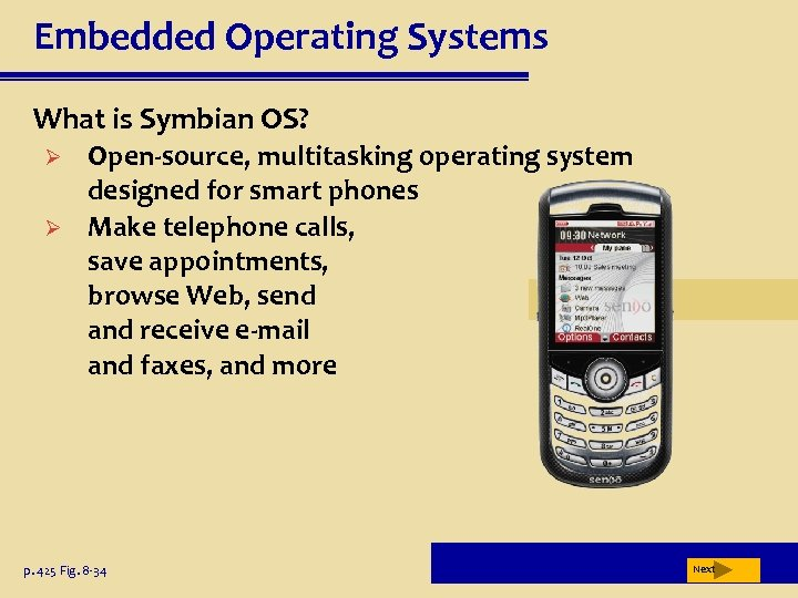 Embedded Operating Systems What is Symbian OS? Ø Ø Open-source, multitasking operating system designed