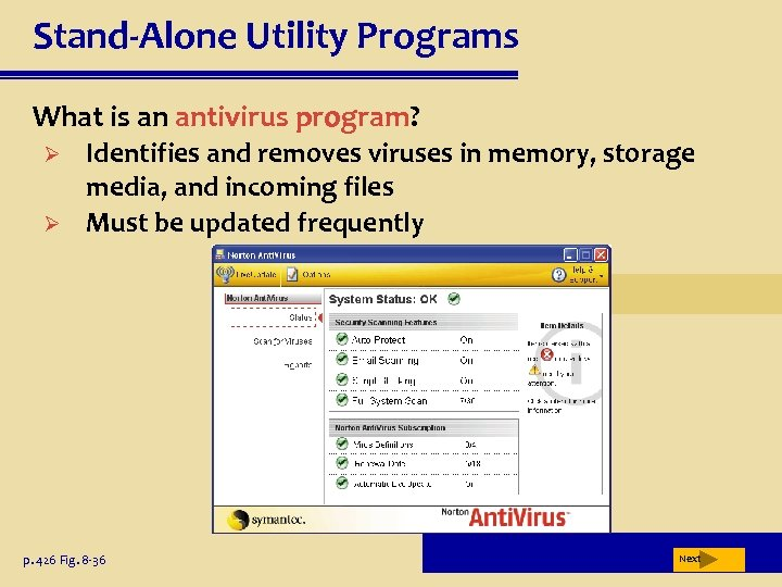 Stand-Alone Utility Programs What is an antivirus program? Ø Ø Identifies and removes viruses