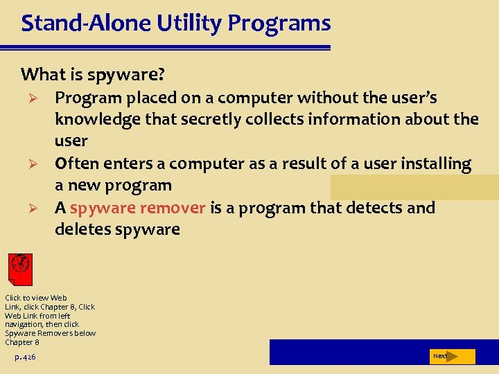 Stand-Alone Utility Programs What is spyware? Ø Ø Ø Program placed on a computer