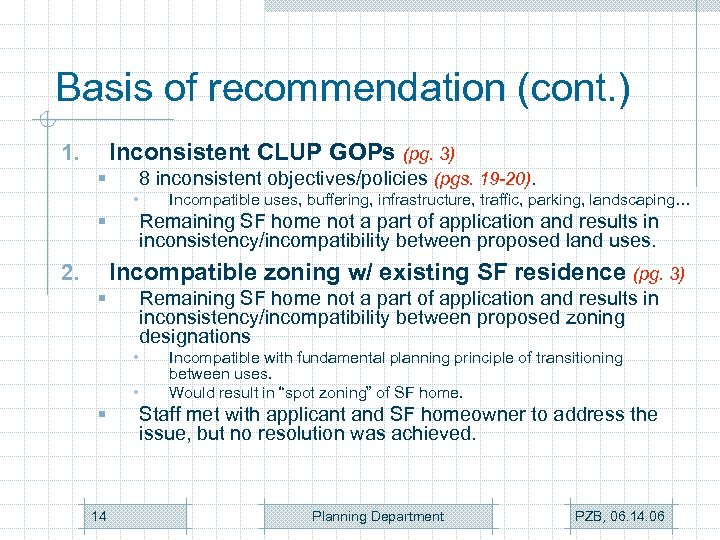 Basis of recommendation (cont. ) Inconsistent CLUP GOPs (pg. 3) 1. § 8 inconsistent